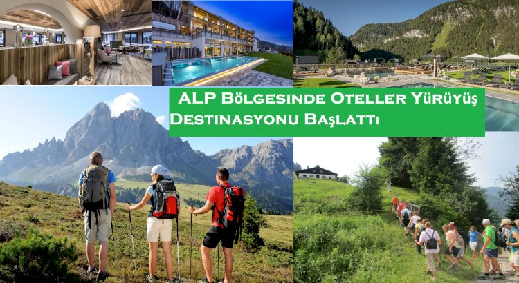 ALP Bölgesinde Oteller Yürüyüş destinasyonu Başlattı
