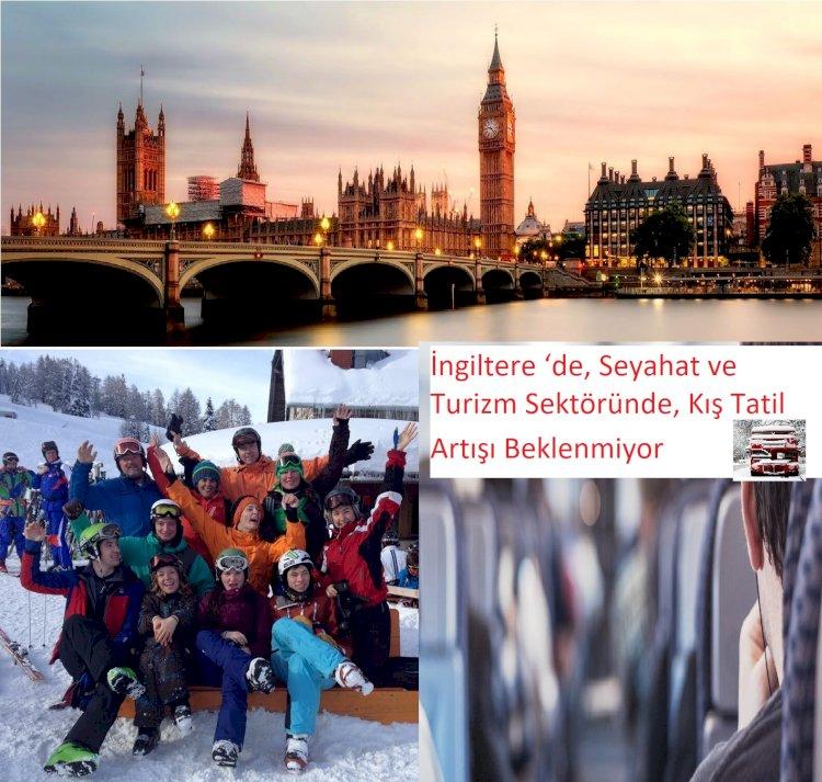 İngiltere 'de, Seyahat ve Turizm Sektöründe, Kış Tatili Artışı Beklenmiyor